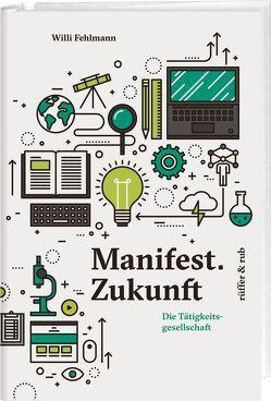 Manifest.Zukunft von Fehlmann,  Willi