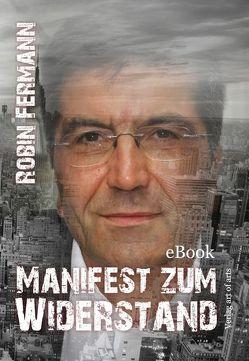Manifest zum Widerstand von Fermann,  Robin