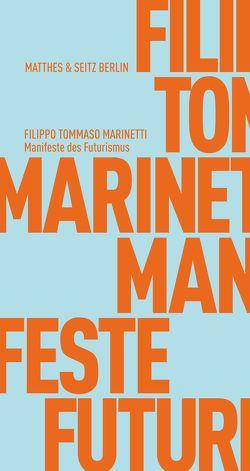 Manifeste des Futurismus von Golisch,  Stefanie, Marinetti,  Filippo Tommaso