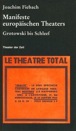 Manifeste europäischen Theaters 1960-2000 von Fiebach,  Joachim