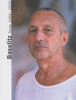 Manifeste und Texte zur Kunst 1966-2000 von Baselitz,  Georg
