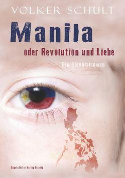 Manila oder Revolution und Liebe von Schult,  Volker