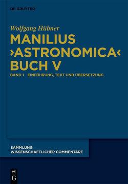 """Manilius, """"Astronomica"""" Buch V von Hübner,  Wolfgang"""