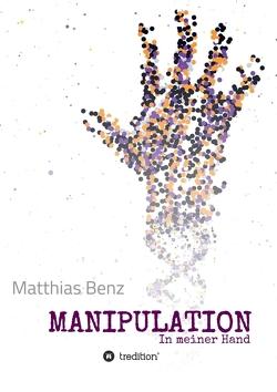 MANIPULATION von Benz,  Matthias