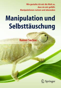 Manipulation und Selbsttäuschung von Sachse,  Rainer