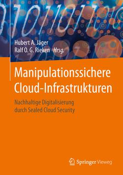 Manipulationssichere Cloud-Infrastrukturen von Jäger,  Hubert, Rieken,  Ralf