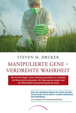 Manipulierte Gene – Verdrehte Wahrheit von Druker,  Steven M., Goodall,  Jane