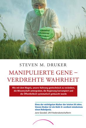 Manipulierte Gene – Verdrehte Wahrheit von Druker, Steven M.
