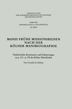 Manis Frühe Missionsreisen nach der Kölner Manibiographie von Römer,  Cornelia