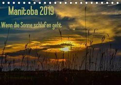 Manitoba 2019 Wenn die Sonne schlafen geht (Tischkalender 2019 DIN A5 quer) von Drews,  Marianne