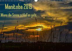 Manitoba 2019 Wenn die Sonne schlafen geht (Wandkalender 2019 DIN A3 quer) von Drews,  Marianne