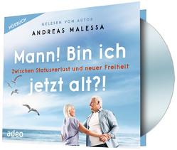 Mann! Bin ich jetzt alt?! – Hörbuch von Malessa,  Andreas