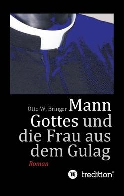 Mann Gottes von Bringer,  Otto W.