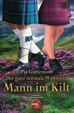 Mann im Kilt / Der ganz normale Wahnsinn – Mann im Kilt von Guttenson,  Pia