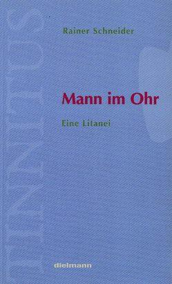 Mann im Ohr von Schneider,  Rainer