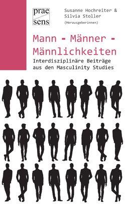 Mann – Männer – Männlichkeiten von Hochreiter,  Susanne, Stoller,  Silvia