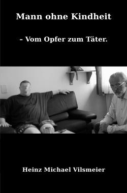 Mann ohne Kindheit von Vilsmeier,  Heinz Michael