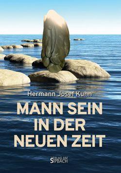 MANN SEIN IN DER NEUEN ZEIT von Kuhn,  Hermann Josef
