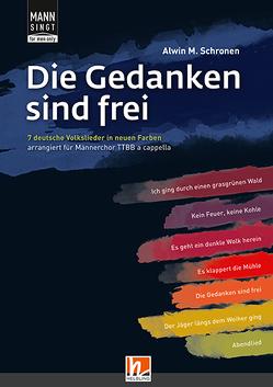 MANN SINGT (for men only) – Die Gedanken sind frei von Schronen,  Alwin M.