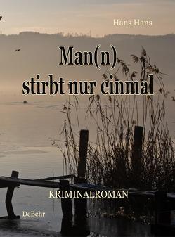 Man(n) stirbt nur einmal von Hans,  Hans