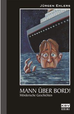 Mann über Bord von Ehlers,  Jürgen