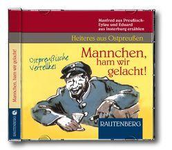 Mannchen, ham wir gelacht! von aus Insterburg,  Eduard, aus Preußische Eylau,  Manfred
