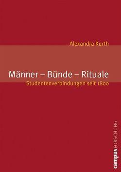Männer – Bünde – Rituale von Kurth,  Alexandra