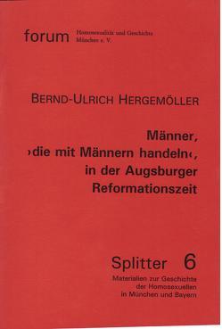 """Männer, """"die mit Männern handeln"""", in der Augsburger Reformationszeit von Hergemöller,  Bernd Ulrich"""