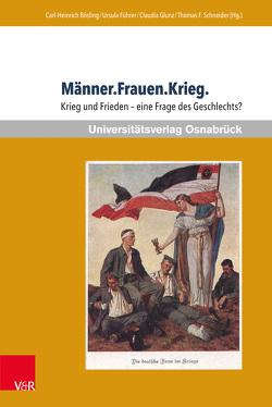 Männer.Frauen.Krieg. von Bösling,  Carl-Heinrich, Führer,  Ursula, Glunz,  Claudia, Schneider,  Thomas F.