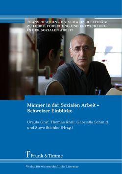 Männer in der Sozialen Arbeit – Schweizer Einblicke von Graf,  Ursula, Knill,  Thomas, Schmid,  Gabriella, Stiehler,  Steve