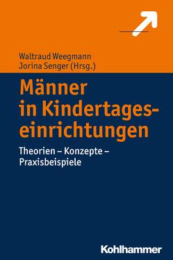 Männer in Kindertageseinrichtungen von Senger,  Jorina, Weegmann,  Waltraud