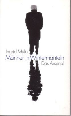 Männer in Wintermänteln von Mylo,  Ingrid, Rosenstrauch,  Hazel