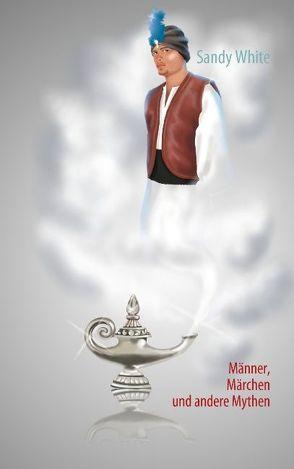 Männer, Märchen und andere Mythen von White,  Sandy
