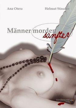 Männer morden sanfter von Otera,  Ana, Stauder,  Helmut