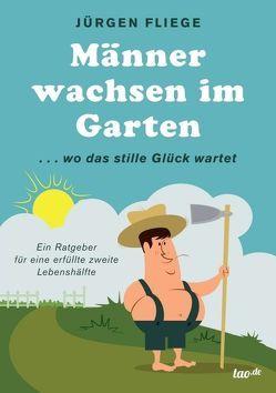 Männer wachsen im Garten von Fliege,  Jürgen
