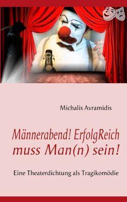 Männerabend! ErfolgReich muss Man(n) sein! von Avramidis,  Michalis