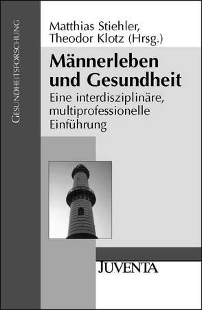 Männerleben und Gesundheit von Klotz MPH,  Theodor, Stiehler,  Matthias