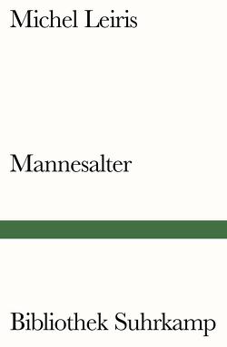 Mannesalter von Leiris,  Michel, Leonhard,  Kurt