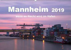 Mannheim 2019 – wenn es Nacht wird im Hafen (Wandkalender 2019 DIN A2 quer) von Grühn-Stauber,  Kirstin