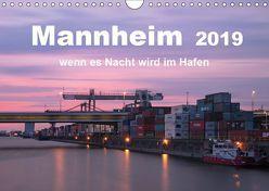 Mannheim 2019 – wenn es Nacht wird im Hafen (Wandkalender 2019 DIN A4 quer) von Grühn-Stauber,  Kirstin
