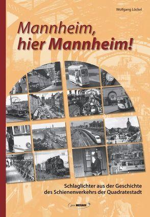 Mannheim, hier Mannheim! von Löckel,  Wolfgang