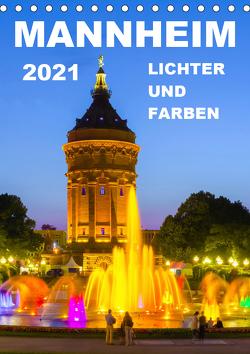 Mannheim Lichter und Farben (Tischkalender 2021 DIN A5 hoch) von Tortora,  Alessandro