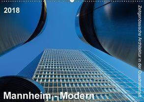 Mannheim Modern. Zeitgenössische Architektur in der Quadratestadt. (Wandkalender 2018 DIN A2 quer) von Seethaler,  Thomas