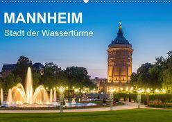 Mannheim – Stadt der Wassertürme (Wandkalender 2019 DIN A2 quer) von Seethaler,  Thomas