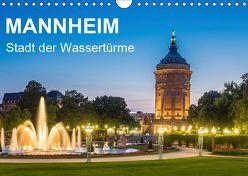 Mannheim – Stadt der Wassertürme (Wandkalender 2019 DIN A4 quer) von Seethaler,  Thomas