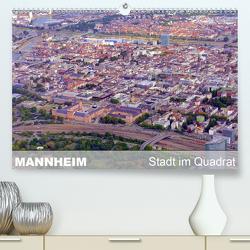 Mannheim – Stadt im Quadrat (Premium, hochwertiger DIN A2 Wandkalender 2021, Kunstdruck in Hochglanz) von Mannheim, Ruhm,  Guenter
