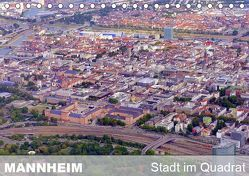 Mannheim – Stadt im Quadrat (Tischkalender 2019 DIN A5 quer) von Mannheim, Ruhm,  Guenter