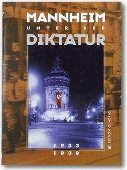 Mannheim unter der Diktatur 1933-1939 von Arnold,  Birgit, Caroll,  Michael, Fiedler,  Thomas, Schadt,  Jörg