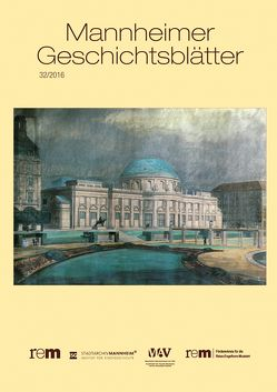 Mannheimer Geschichtsblätter 32/2016 von Eitenmüller,  Günter, Nieß,  Ulrich, Wieczorek,  Alfried, Wiegand,  Hermann