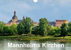 Mannheims Kirchen (Wandkalender 2021 DIN A4 quer) von Mannheim, Seethaler,  Thomas